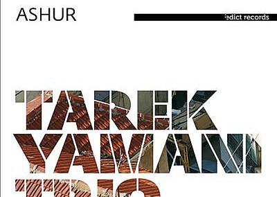 Tarek Yamani Trio – Ashur